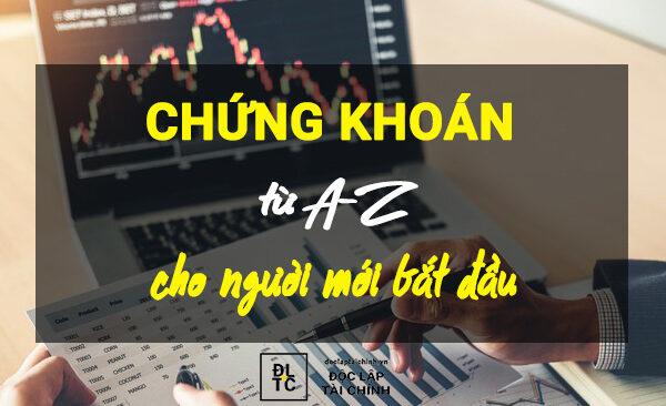 Đầu tư chứng khoán từ A-Z cho người mới bắt đầu (ĐTCK P1)