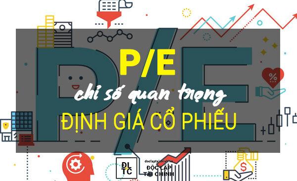 Chỉ số P/E : Cổ phiếu bạn đang mua đắt hay rẻ?
