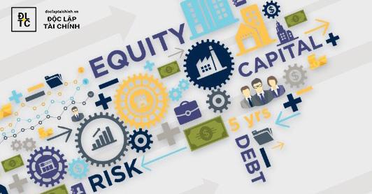 Cấu trúc vốn là gì? Vốn chủ sở hữu và nợ phải trả thế nào là tối ưu?