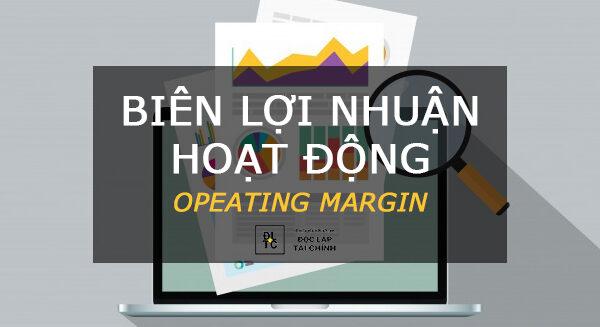 Biên lợi nhuận hoạt động (operating margin) là gì? Hướng dẫn cách tính chính xác nhất!